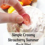 Simple Creamy Strawberry Summer Fruit Dip My Newest Obsession. Simple YUMMY and so quick