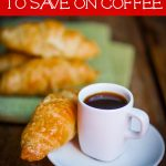 Easy Ways to Save on Coffee