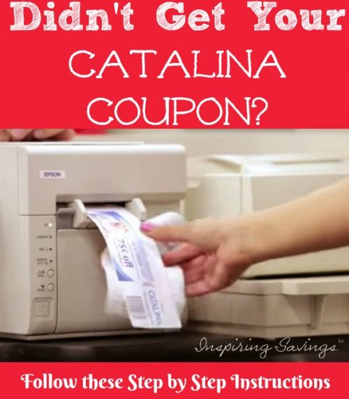 "Catalina Machine printing coupons at Register with text overlay ""Didn't Get Your Catalina Coupon?"""