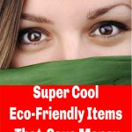 Eco friendly Items that Help save money