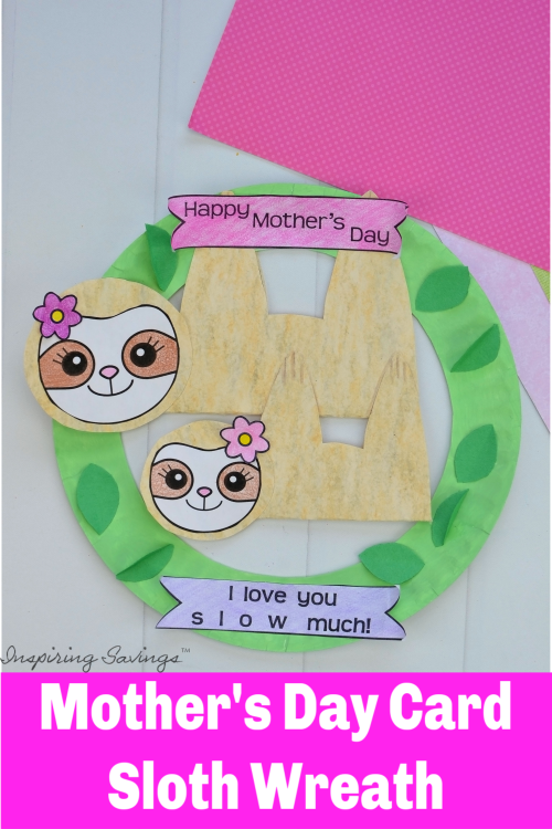 This is Heartwarming DIY Mother's Day card that your kids can actually make! A great craft to celebrate moms and grandmas! Sleepy Adorable Sloths pair perfectly with a homemade paper plate wreath.
