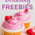 Birthday freebies 1 1