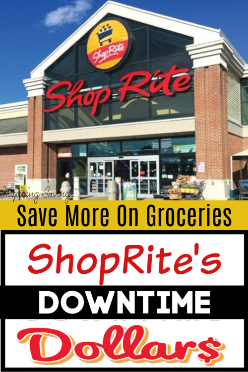 Save more on Groceries with ShopRite's Downtime Dollars Program
