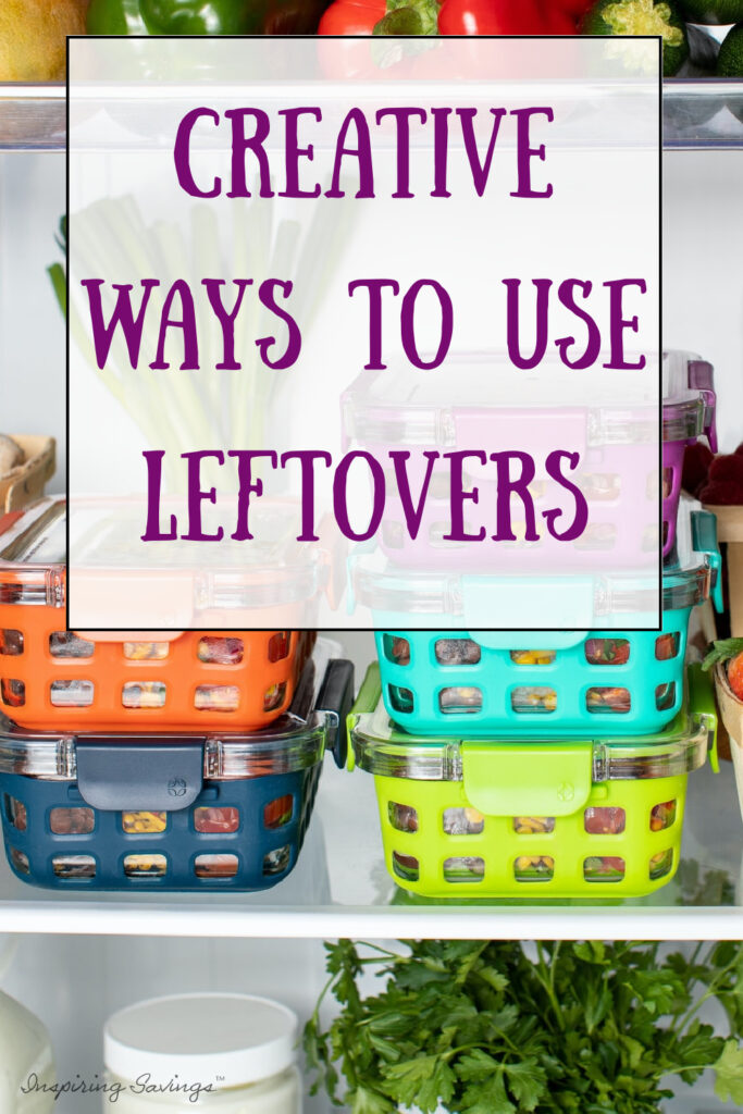 fridge full of food - creative uses for leftovers