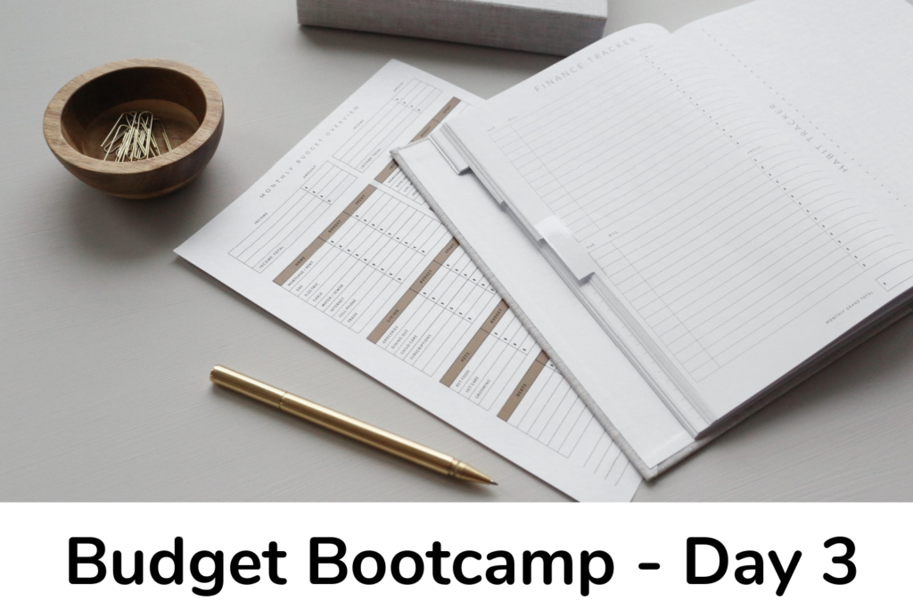 Budget Bootcamp -day 3