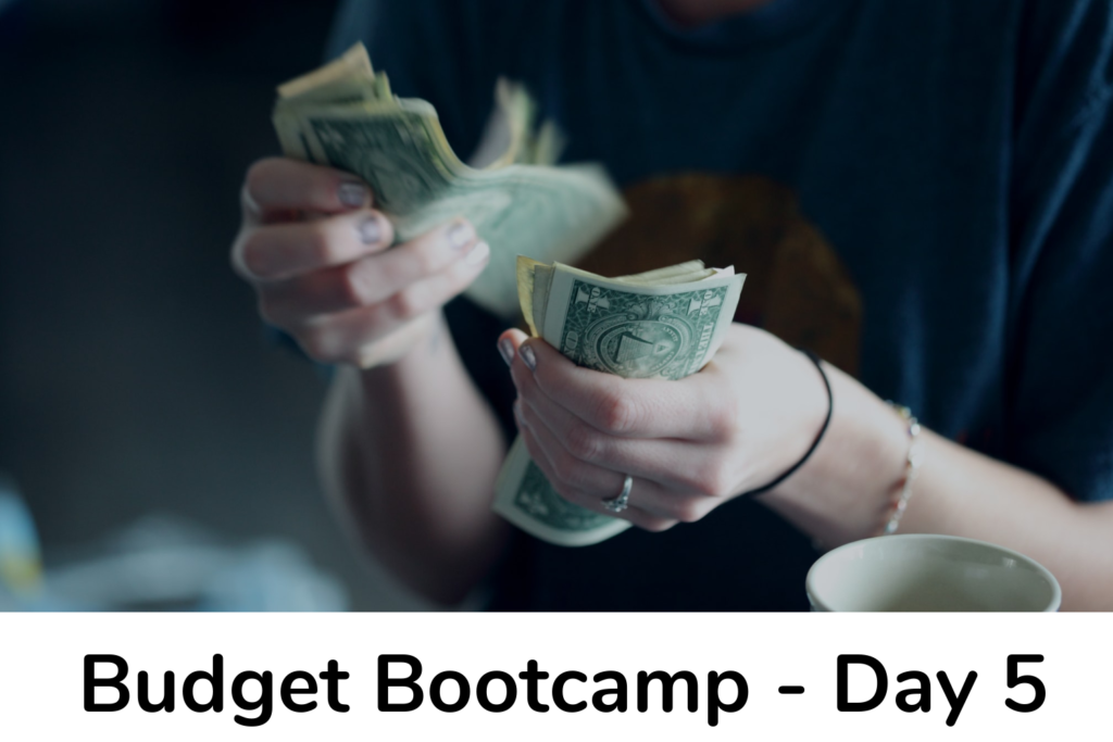 Budget Bootcamp Day 5