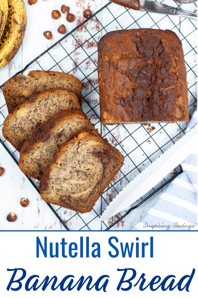 """Nutella Banana Bread on cook rack sliced with image text overlay """"Nutella Swirl Banana Bread"""""""
